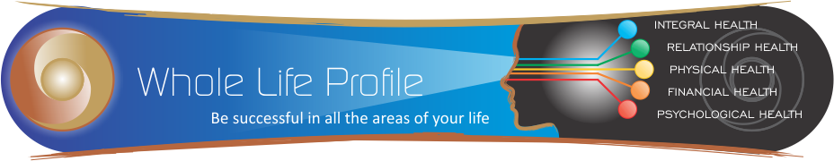 Whole Life Profile - Be succesful in all the areas of your life
